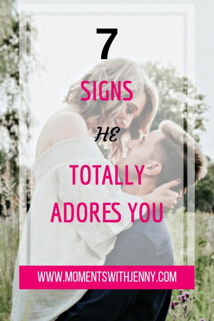 7 Signs He Totally Adores You