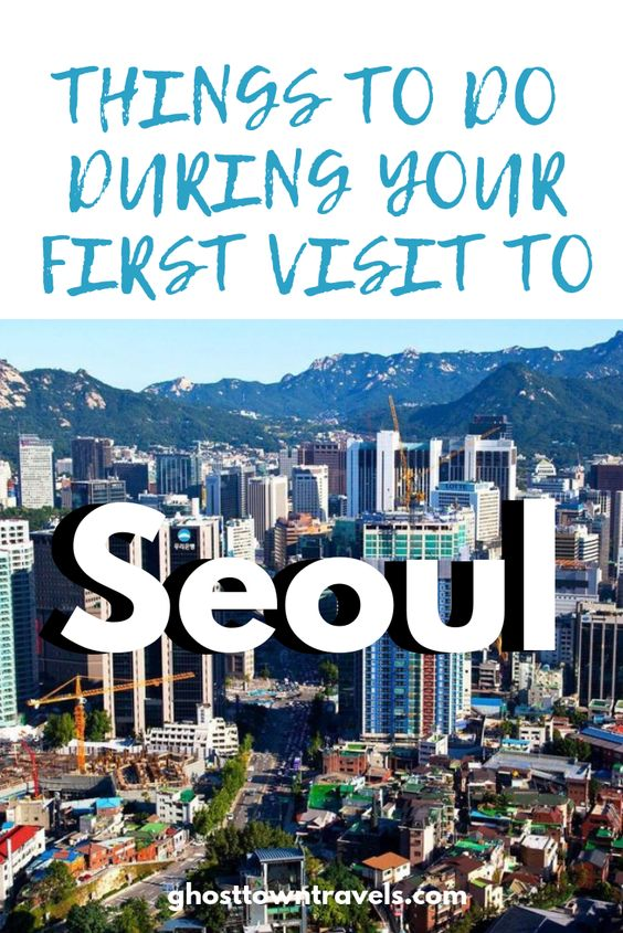 Things to Do During Your First Visit to Seoul