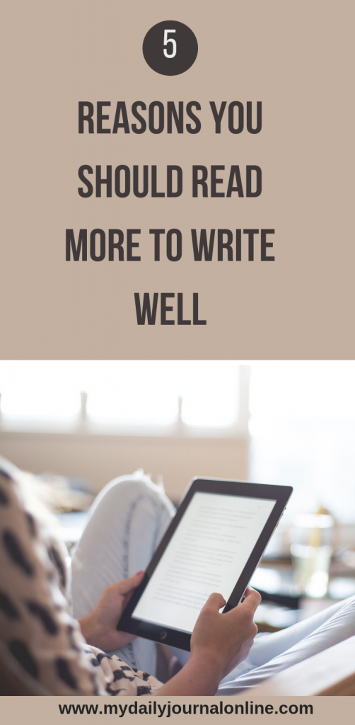 5 Reasons You Should Read More To Write Well