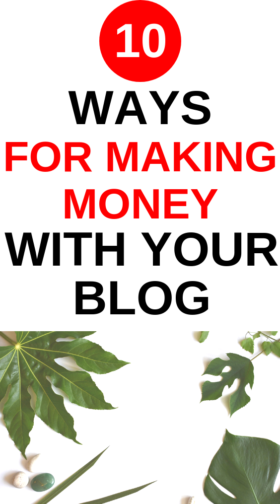 EARNING MONEY WITH YOUR BLOG THE 10 METHODS