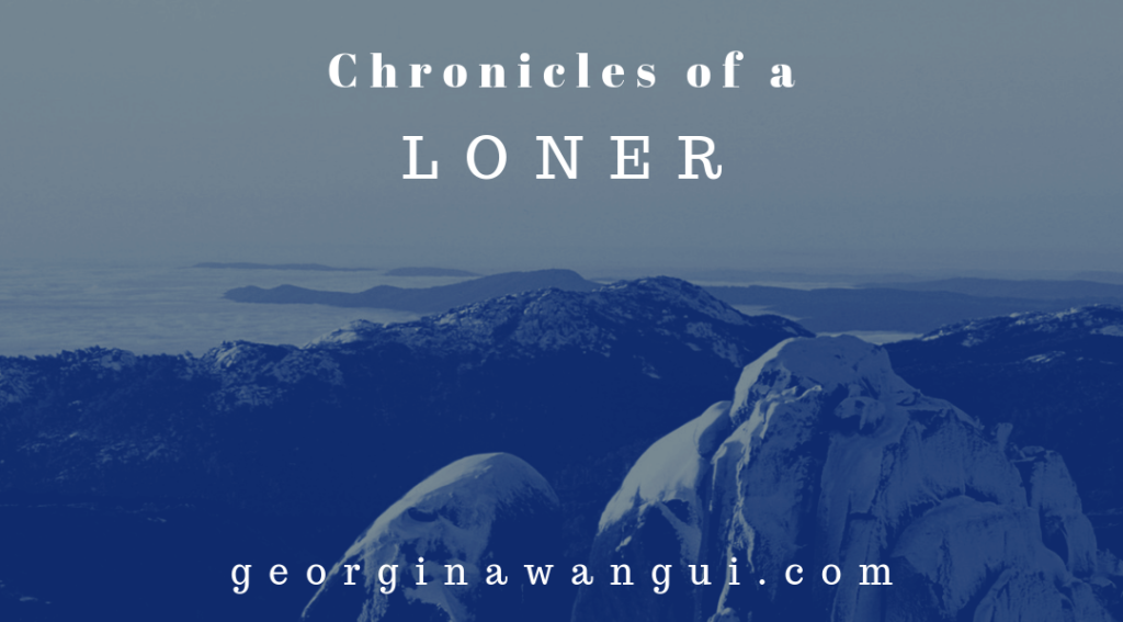 CHRONICLES OF A SELF-CONFESSED LONER